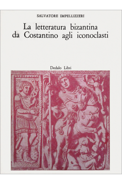 La letteratura bizantina da Costantino agli iconoclasti