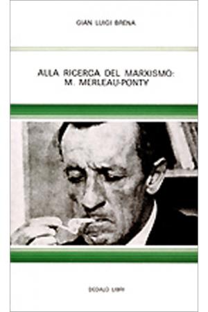 Alla ricerca del marxismo: M. Merleau-Ponty