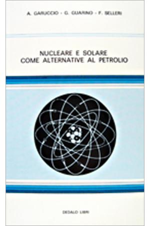 Nucleare e solare come alternative al petrolio