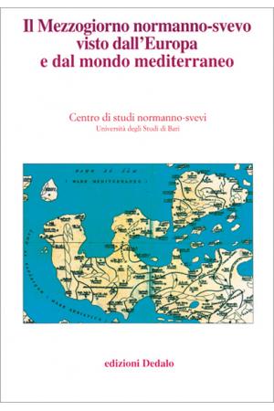 Il Mezzogiorno normanno-svevo visto dall'Europa e dal mondo mediterraneo