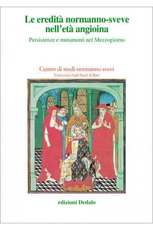 Le eredità normanno-sveve nell'età angioina (Atti delle XV giornate normanno-sveve, 2003)