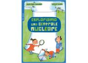 Esploriamo una centrale nucleare