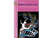 Il DNA e il nostro corpo