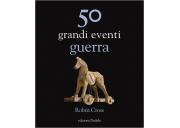 50 grandi eventi guerra