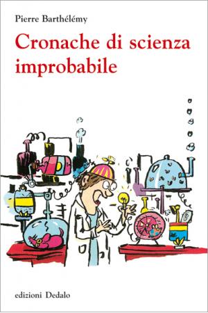 Cronache di scienza improbabile
