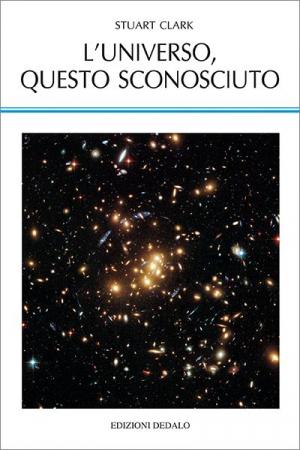 L'Universo, questo sconosciuto