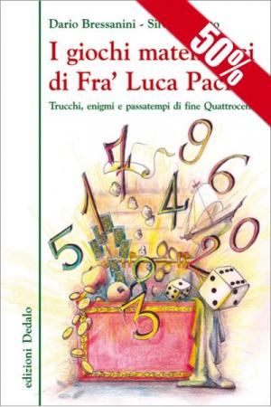I giochi matematici di Fra' Luca Pacioli (I ed)