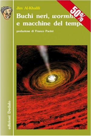Buchi neri, wormholes e macchine del tempo (I ed.)