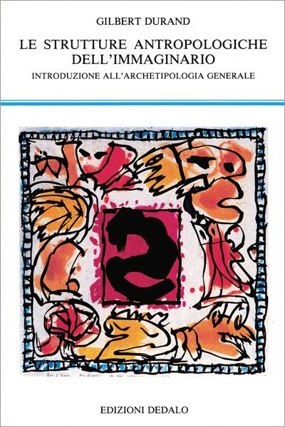 Le strutture antropologiche dell'immaginario