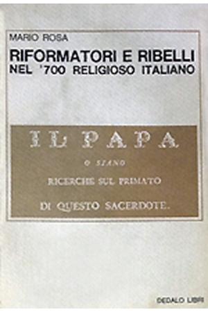 Riformatori e ribelli nel '700 religioso italiano
