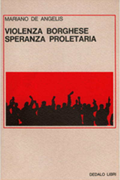 Violenza borghese, speranza proletaria
