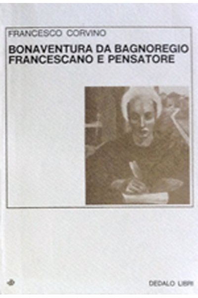 Bonaventura da Bagnoregio francescano e pensatore