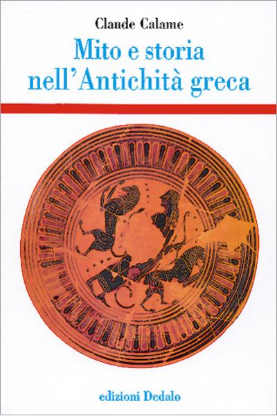 Mito e storia nell'Antichità greca