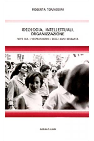 Ideologia, intellettuali, organizzazione