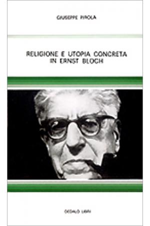 Religione e utopia concreta in Ernst Bloch