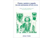 Potere, società e popolo tra età normanna ed età sveva
