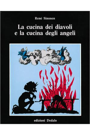 La cucina dei diavoli e la cucina degli angeli