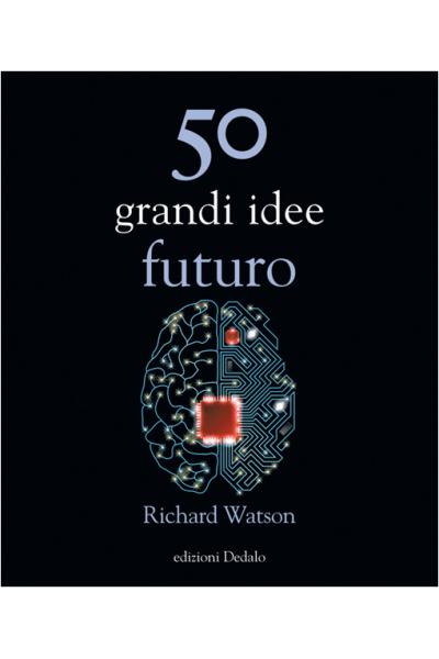 50 grandi idee futuro