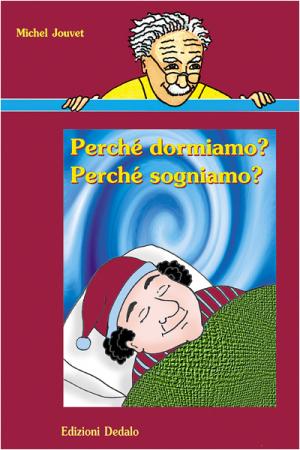 Perché dormiamo? Perché sogniamo?