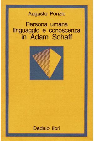 Persona umana, linguaggio e conoscenza in Adam Schaff