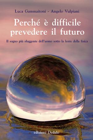 Perchè è difficile prevedere il futuro