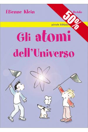 Gli atomi dell'Universo (I ed.)