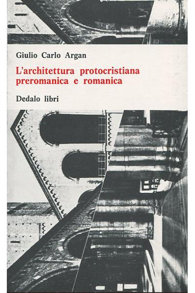 L'architettura protocristiana preromanica e romanica