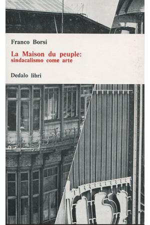 La Maison du peuple: sindacalismo come arte