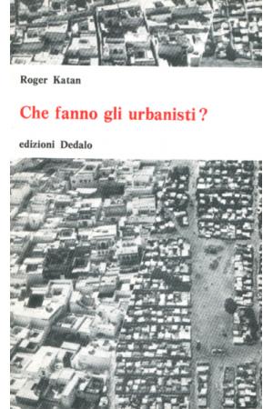 Che fanno gli urbanisti?