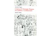 L'opera di Giuseppe Pagano tra politica e architettura