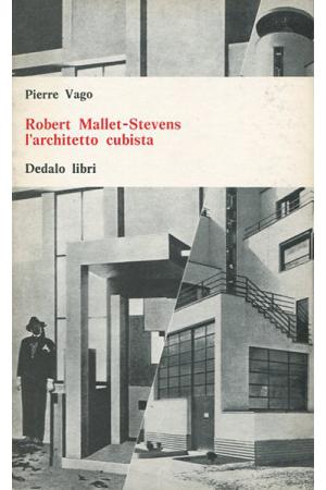 Robert Mallet-Stevens l'architetto cubista