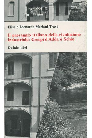 Paesaggio italiano della rivoluzione industriale: Crespi d'Adda e Schio
