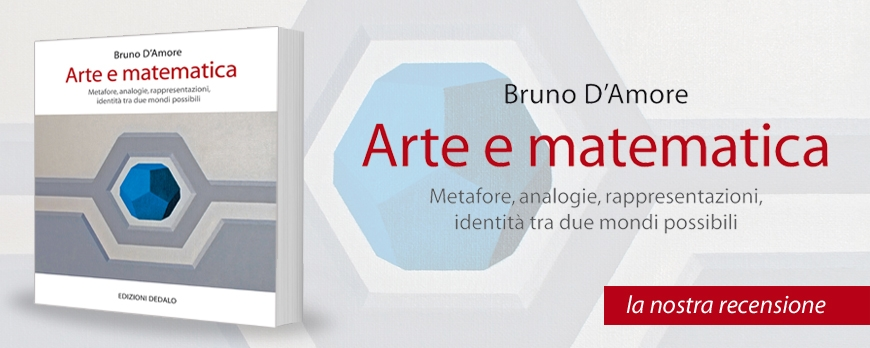 """Recensione del libro """"ARTE E MATEMATICA"""" di Bruno D'Amore"""